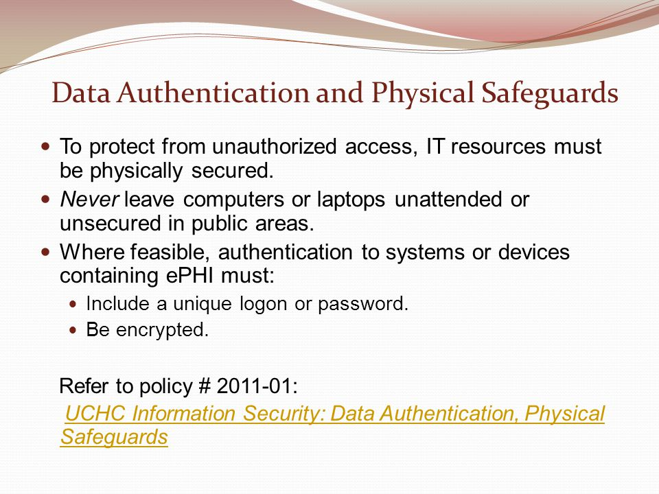 Data Authentication and Physical Safeguards