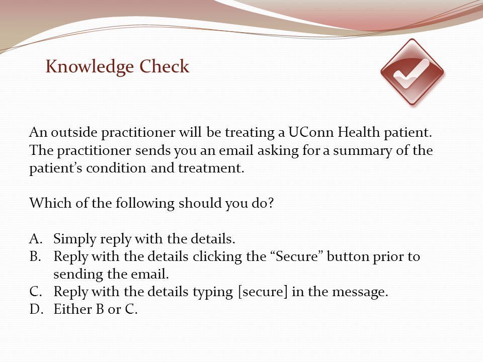 Knowledge Check An outside practitioner will be treating a UConn Health patient.