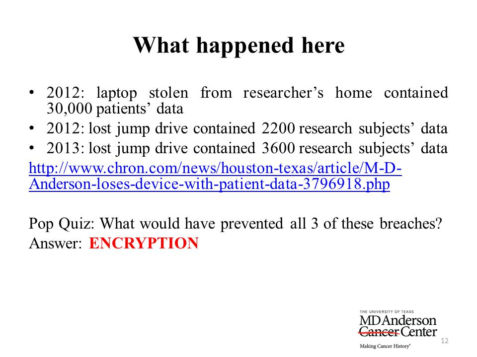 What happened here 2012: laptop stolen from researcher's home contained 30,000 patients' data.