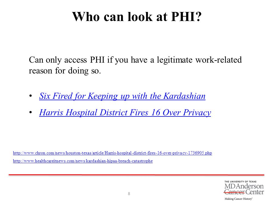 Who can look at PHI Can only access PHI if you have a legitimate work-related reason for doing so.