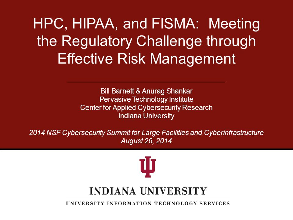 HPC, HIPAA, and FISMA: Meeting the Regulatory Challenge through Effective Risk Management