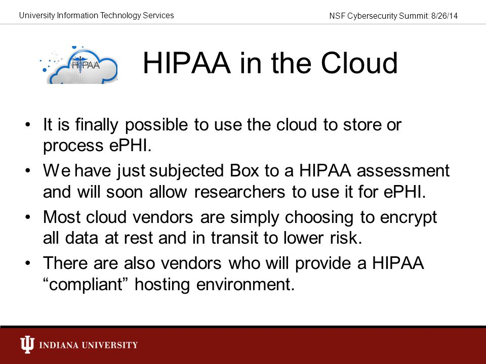 HIPAA in the Cloud It is finally possible to use the cloud to store or process ePHI.