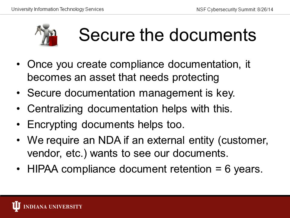 Secure the documents Once you create compliance documentation, it becomes an asset that needs protecting.