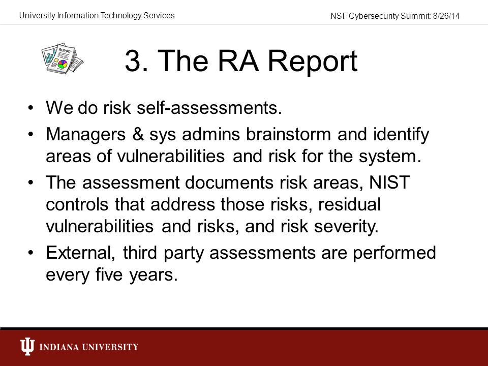 3. The RA Report We do risk self-assessments.
