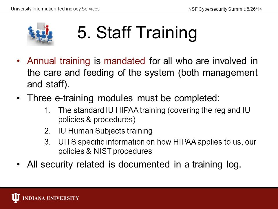 5. Staff Training Annual training is mandated for all who are involved in the care and feeding of the system (both management and staff).