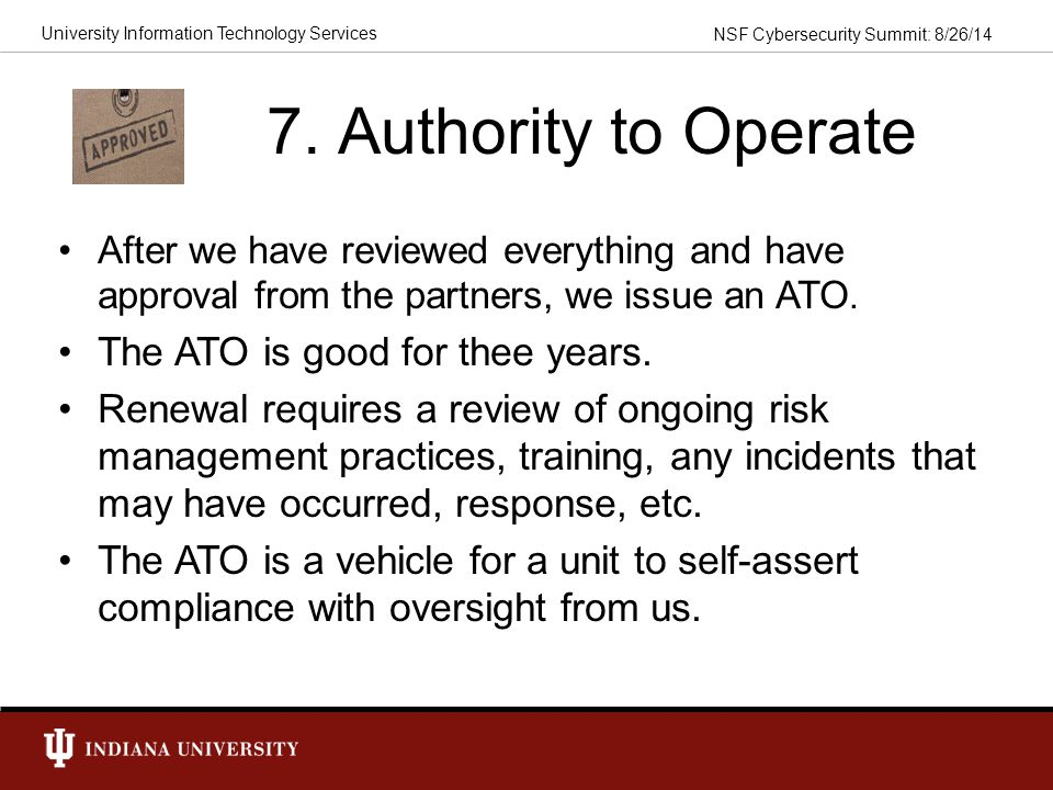 7. Authority to Operate The ATO is good for thee years.