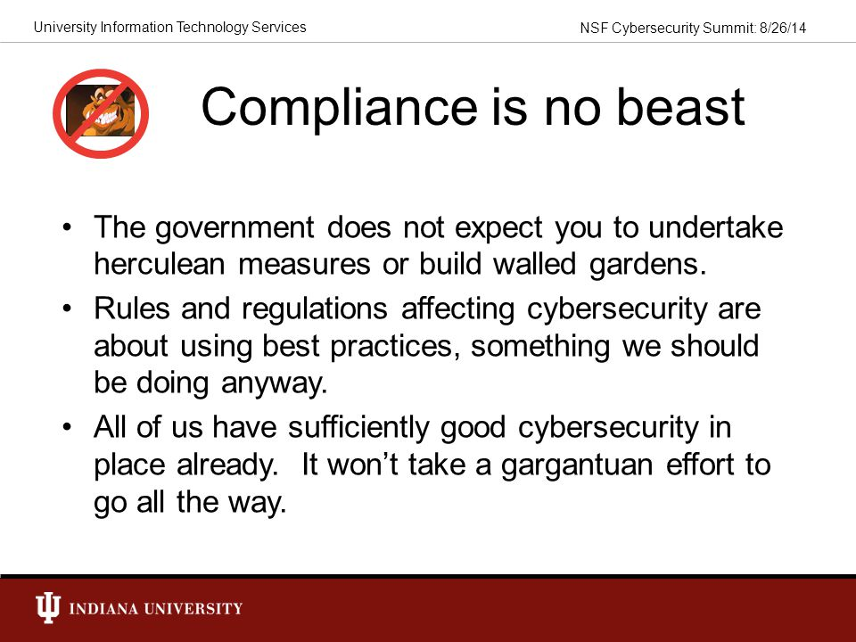 Compliance is no beast The government does not expect you to undertake herculean measures or build walled gardens.