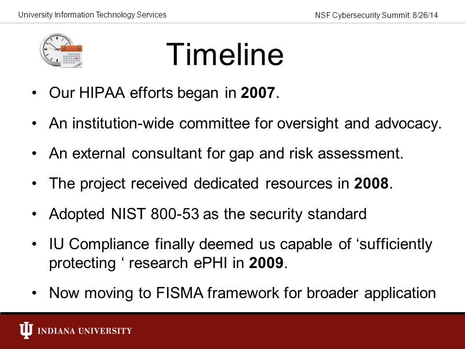 Timeline Our HIPAA efforts began in 2007.