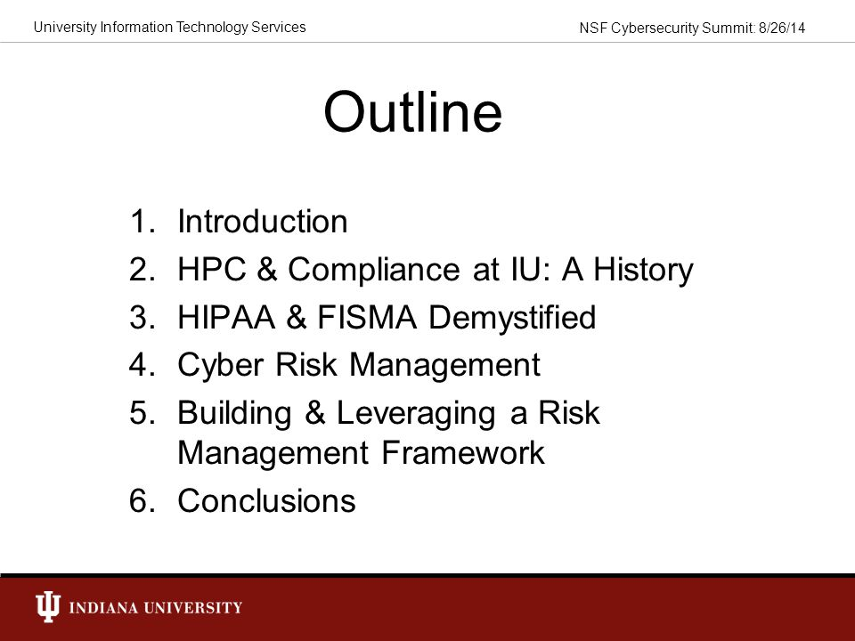 Outline Introduction HPC & Compliance at IU: A History