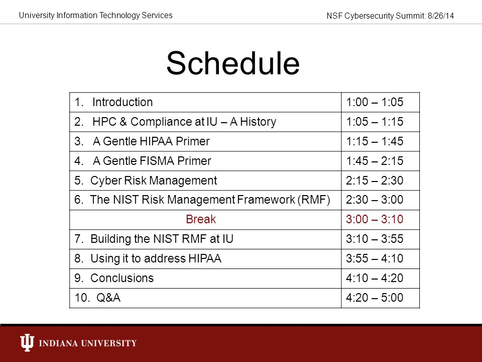 Schedule Introduction 1:00 – 1:05 HPC & Compliance at IU – A History