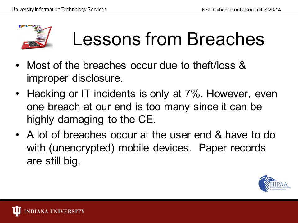 Lessons from Breaches Most of the breaches occur due to theft/loss & improper disclosure.