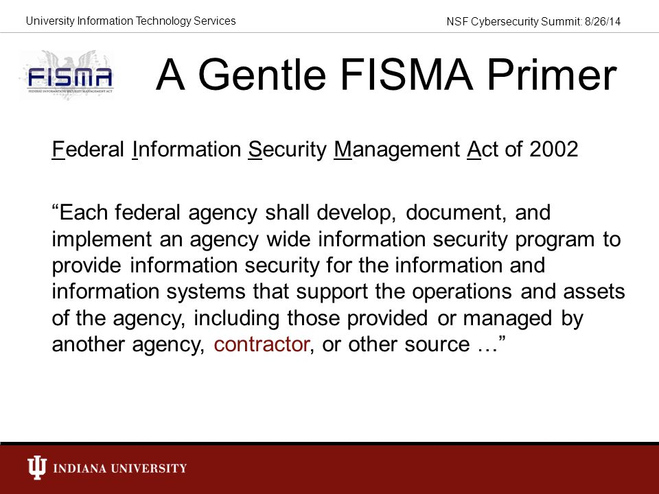 A Gentle FISMA Primer Federal Information Security Management Act of 2002.