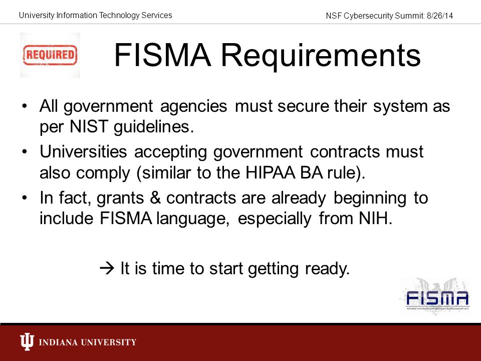 FISMA Requirements All government agencies must secure their system as per NIST guidelines.