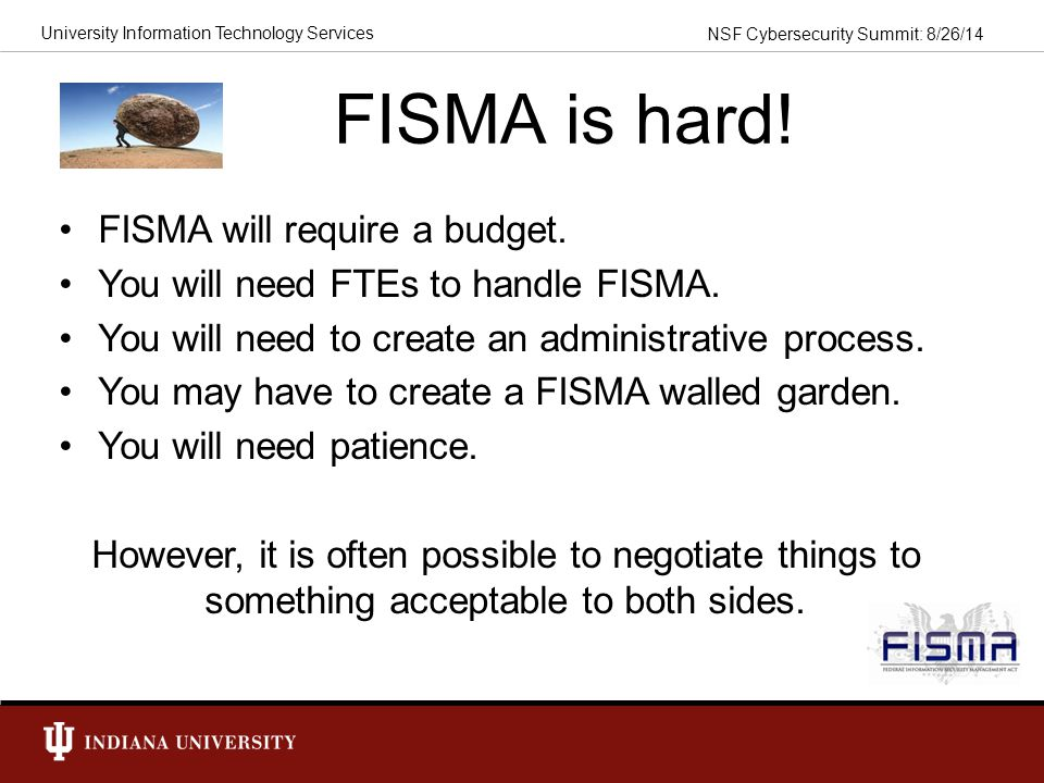 FISMA is hard! FISMA will require a budget.