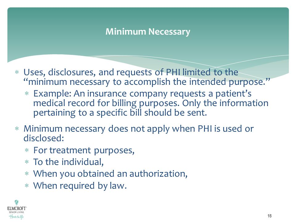 Minimum necessary does not apply when PHI is used or disclosed: