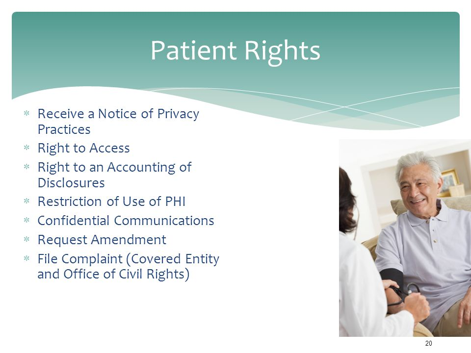 Patient Rights Receive a Notice of Privacy Practices Right to Access