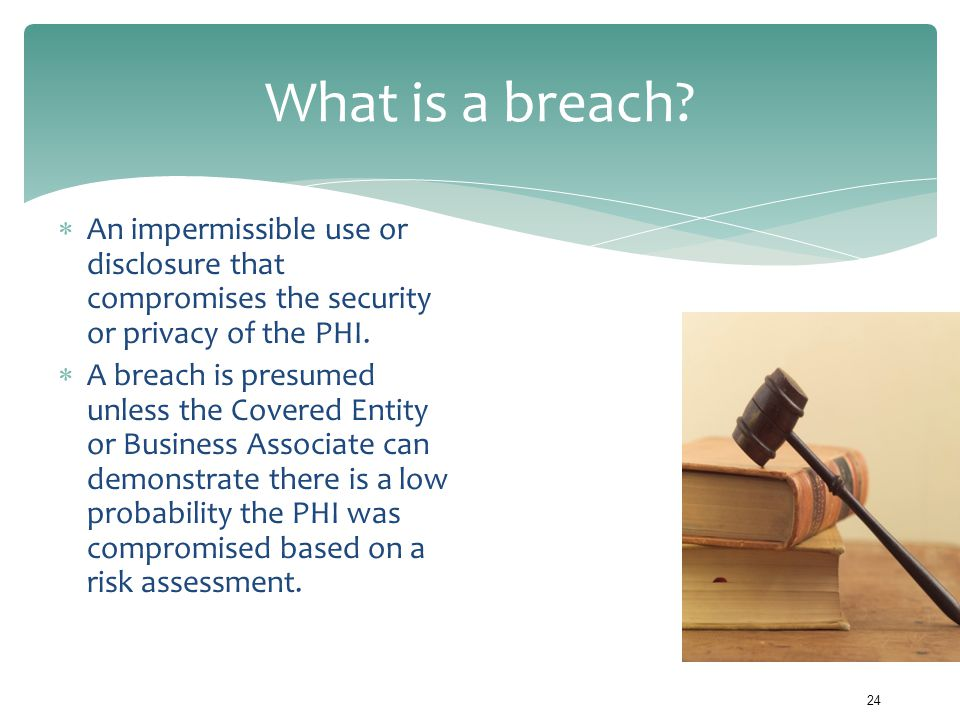 What is a breach An impermissible use or disclosure that compromises the security or privacy of the PHI.