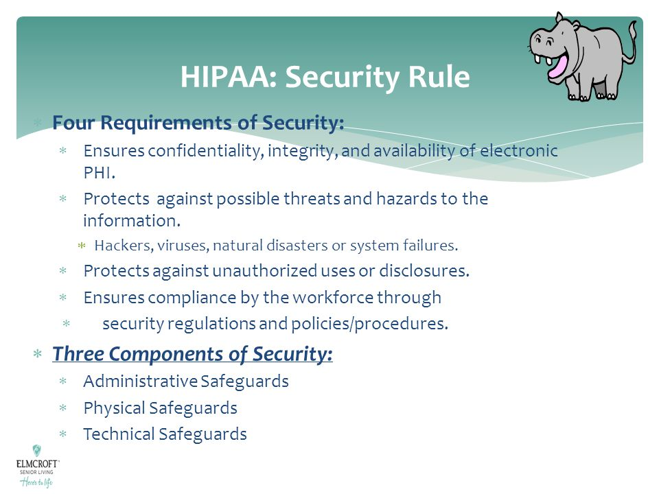HIPAA: Security Rule Four Requirements of Security: