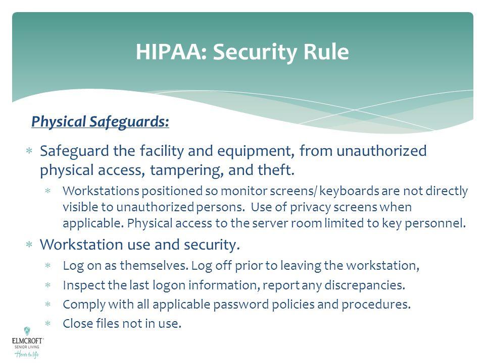 HIPAA: Security Rule Physical Safeguards: