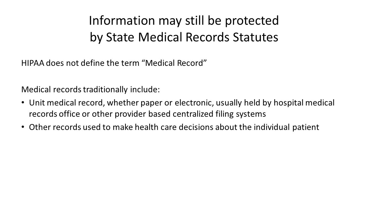 Information may still be protected by State Medical Records Statutes