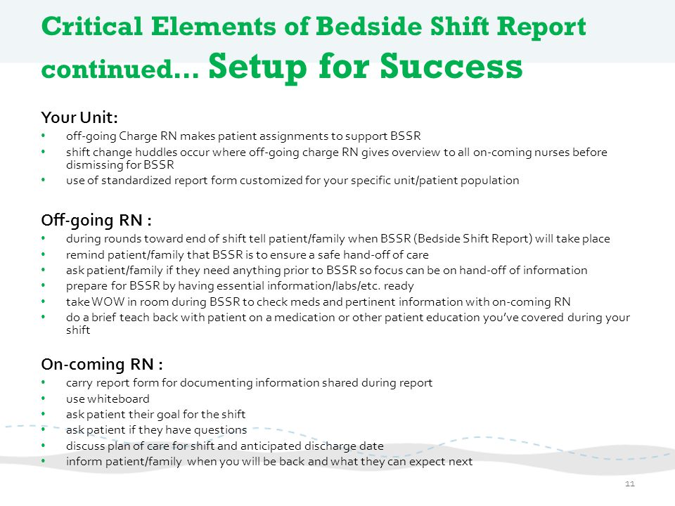 Critical Elements of Bedside Shift Report continued… Setup for Success