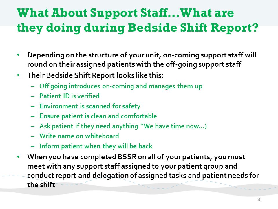 What About Support Staff…What are they doing during Bedside Shift Report