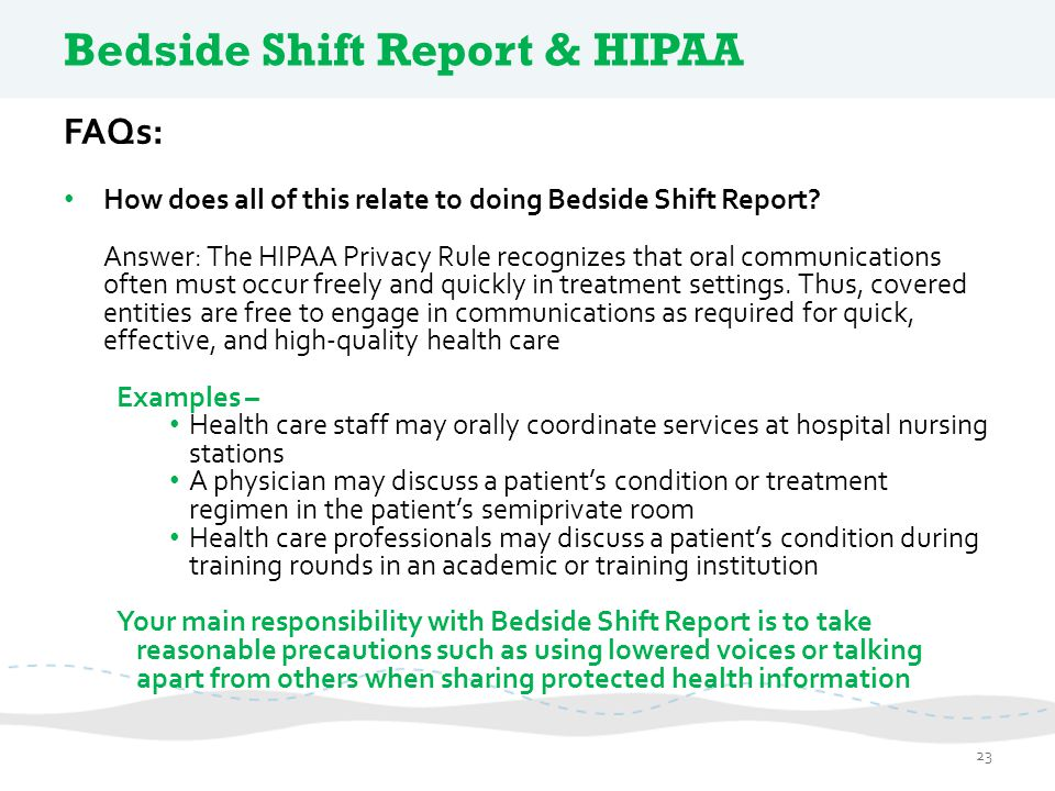 bedside reporting We recently changed to bedside reporting, here is my experience and advice: before bedside reporting, my floor would get report as a group in a room, report is meant to go for 30mins, but would always go way over because some people treated report time as a venting session.