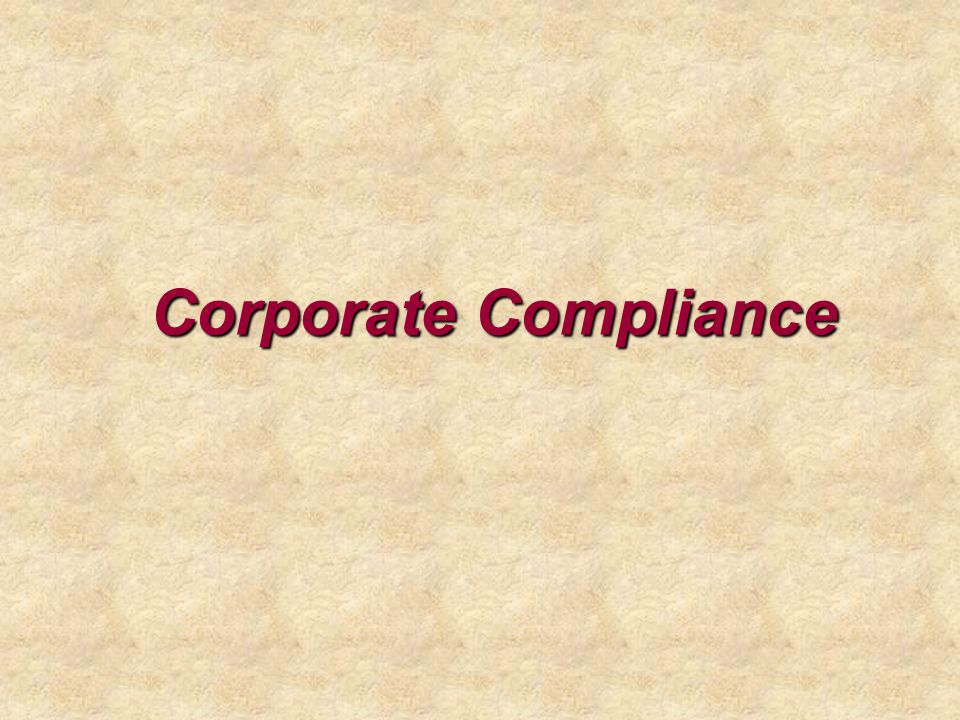 Corporate Compliance Instructor Notes: