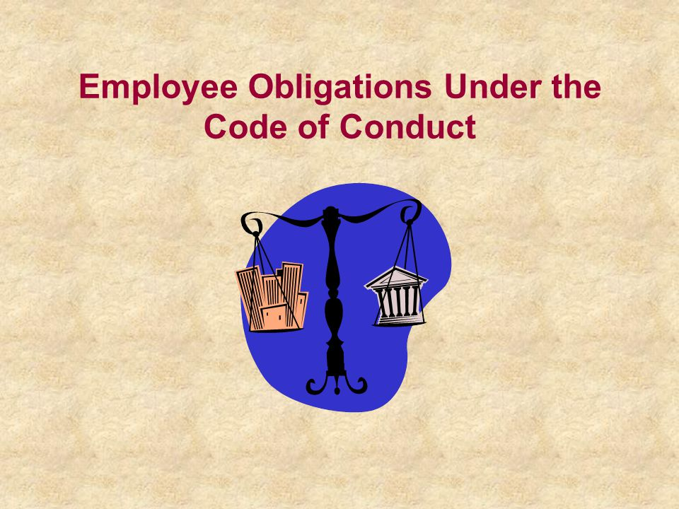 Employee Obligations Under the Code of Conduct