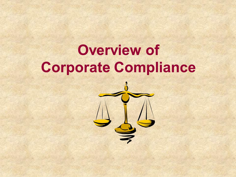 Overview of Corporate Compliance