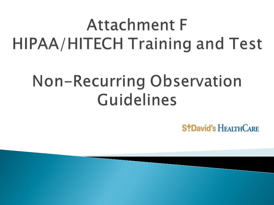 Attachment F HIPAA/HITECH Training and Test Non-Recurring Observation Guidelines