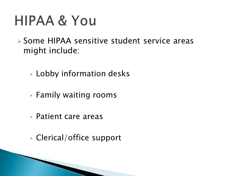 HIPAA & You Some HIPAA sensitive student service areas might include: