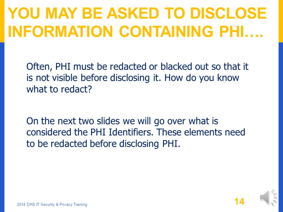 You May Be Asked To Disclose Information Containing PHI….