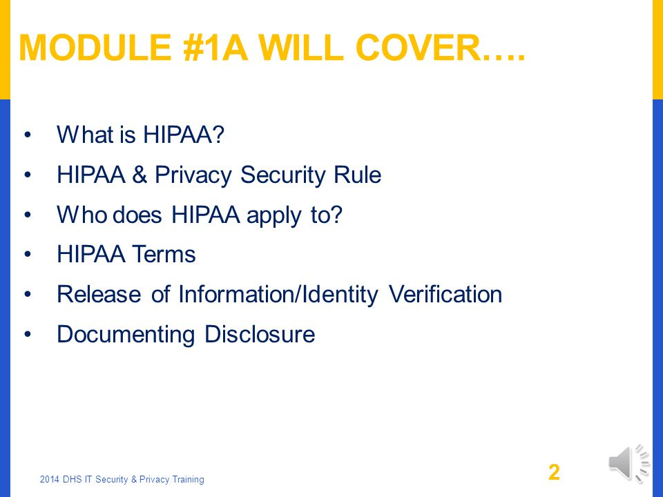 Module #1A Will Cover…. What is HIPAA HIPAA & Privacy Security Rule