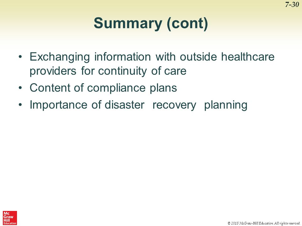 Summary (cont) Exchanging information with outside healthcare providers for continuity of care. Content of compliance plans.