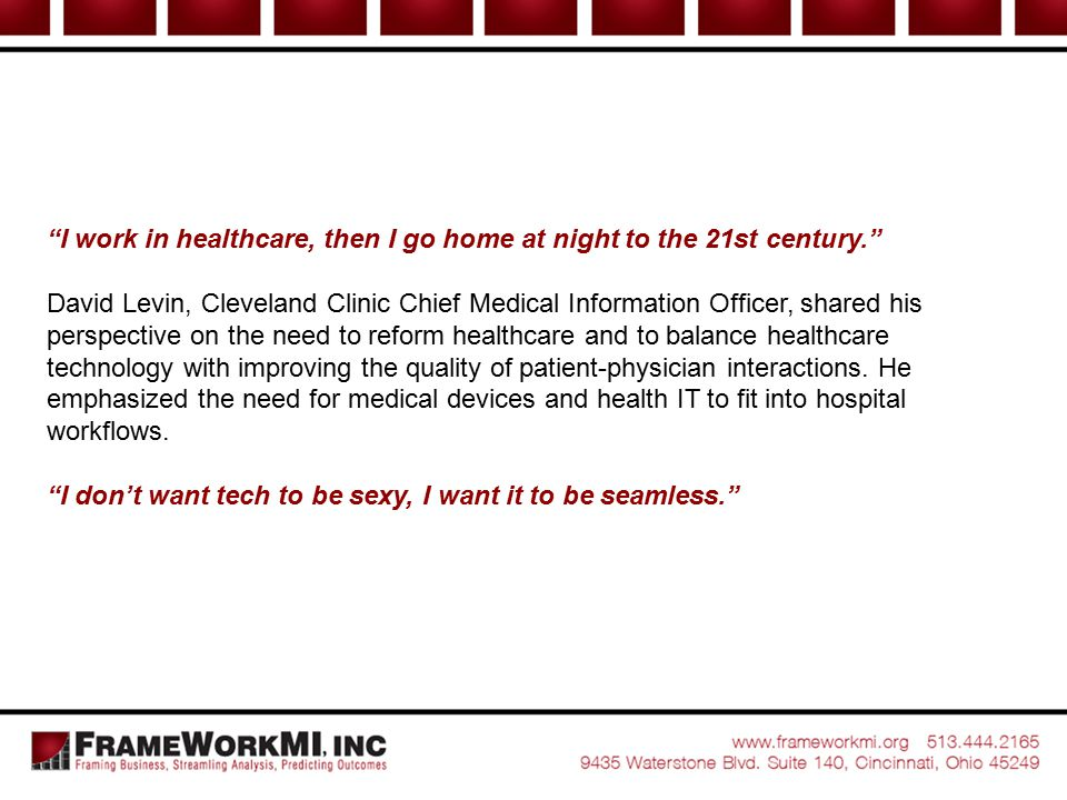 I work in healthcare, then I go home at night to the 21st century.
