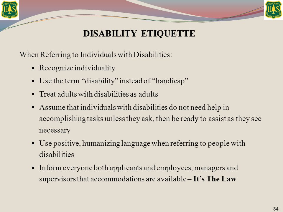 DISABILITY ETIQUETTE When Referring to Individuals with Disabilities: