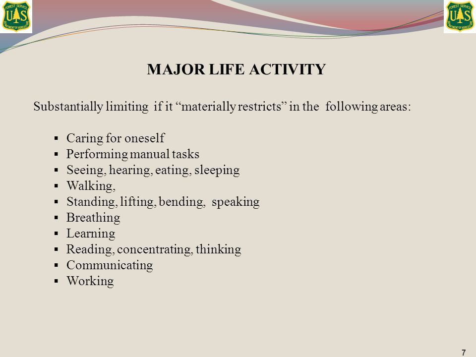MAJOR LIFE ACTIVITY Substantially limiting if it materially restricts in the following areas: Caring for oneself.