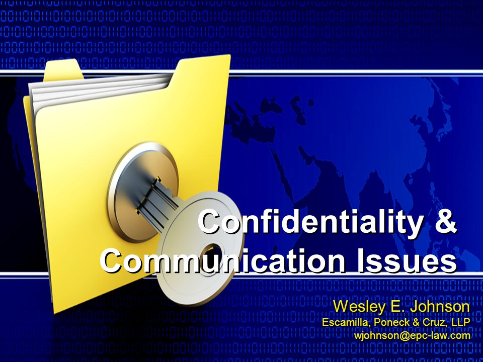 Confidentiality & Communication Issues