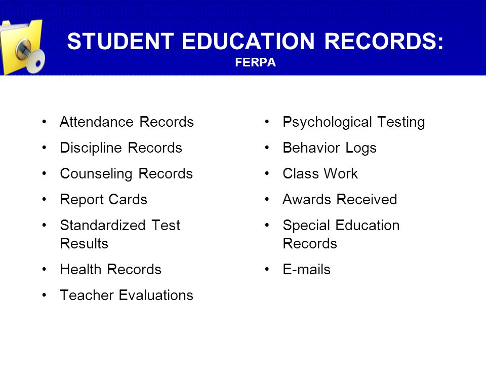 STUDENT EDUCATION RECORDS: FERPA