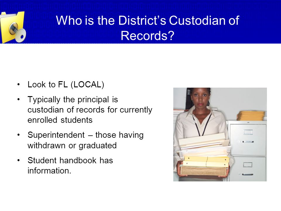Who is the District's Custodian of Records