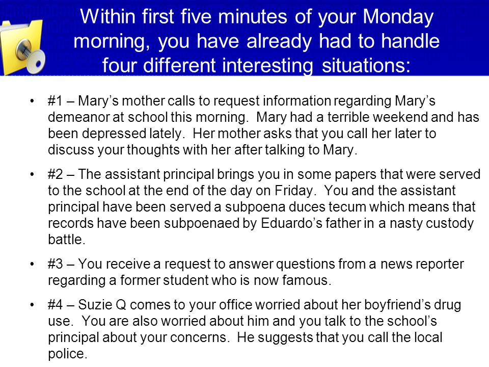 Within first five minutes of your Monday morning, you have already had to handle four different interesting situations: