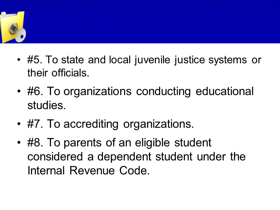 #6. To organizations conducting educational studies.