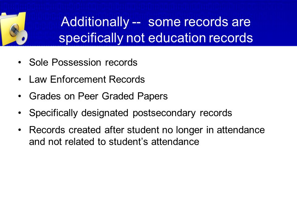 Additionally -- some records are specifically not education records