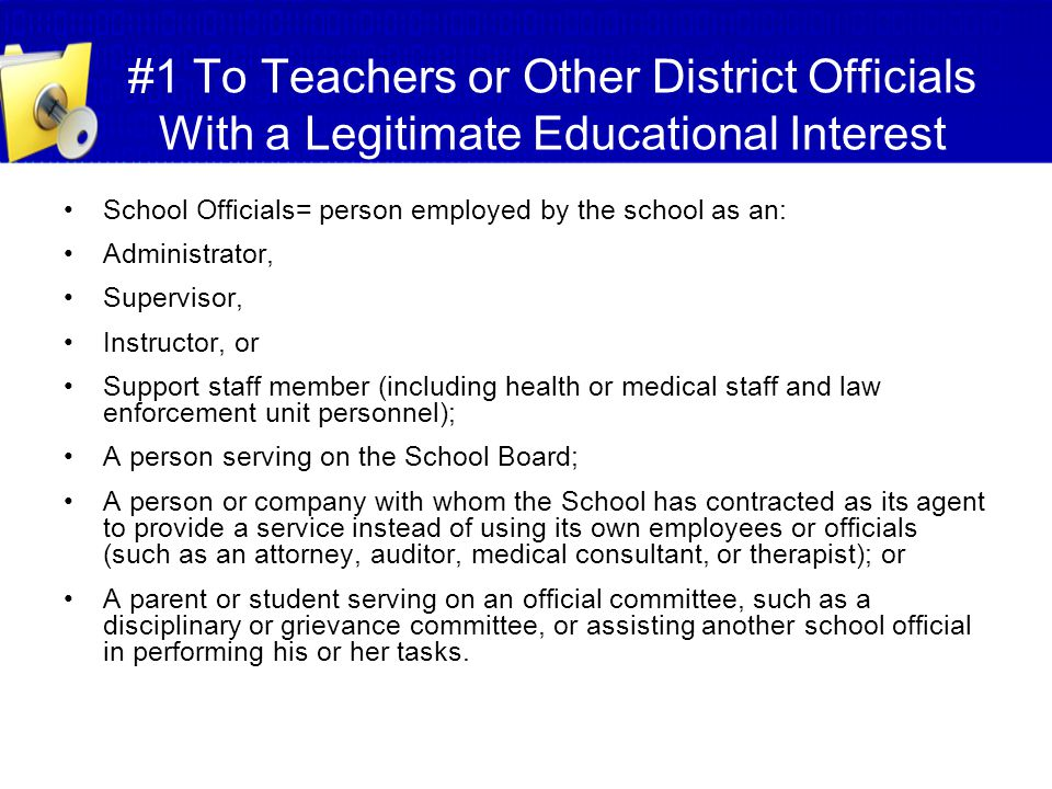 #1 To Teachers or Other District Officials With a Legitimate Educational Interest