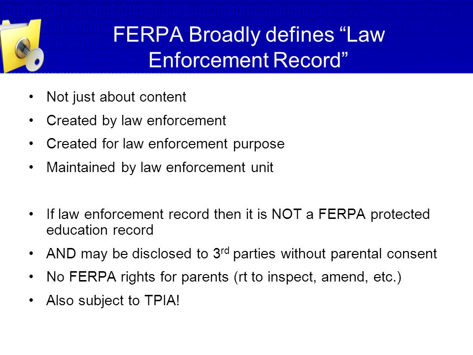 FERPA Broadly defines Law Enforcement Record