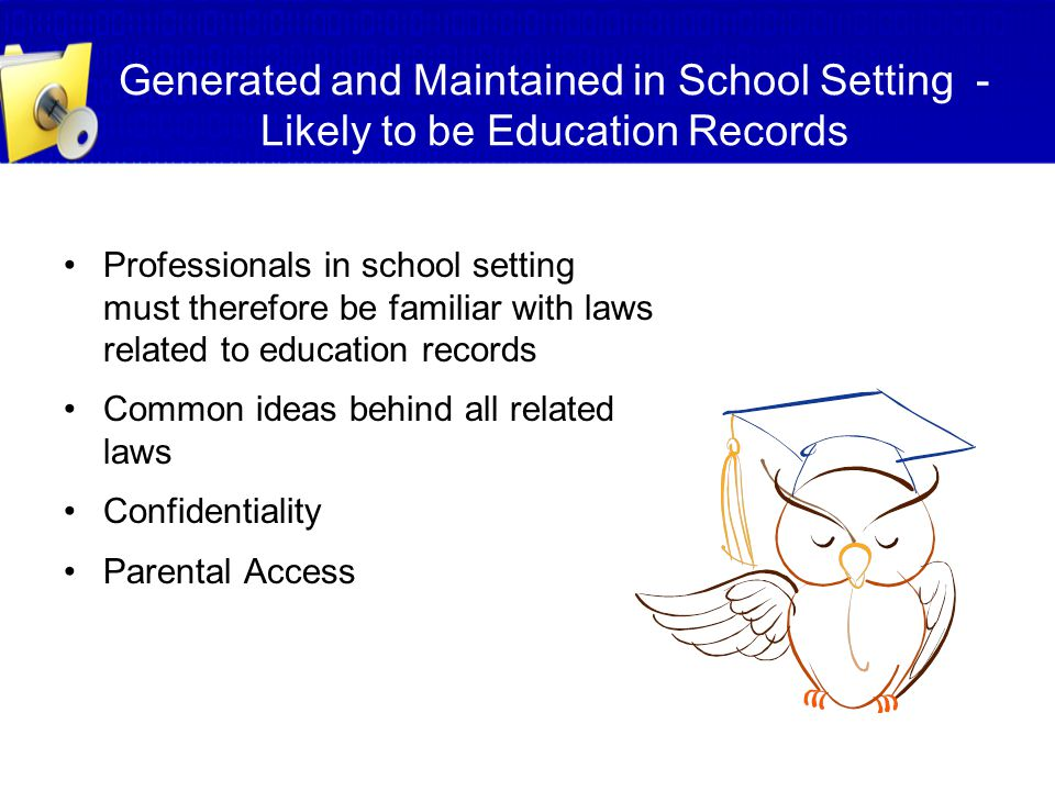 Generated and Maintained in School Setting - Likely to be Education Records