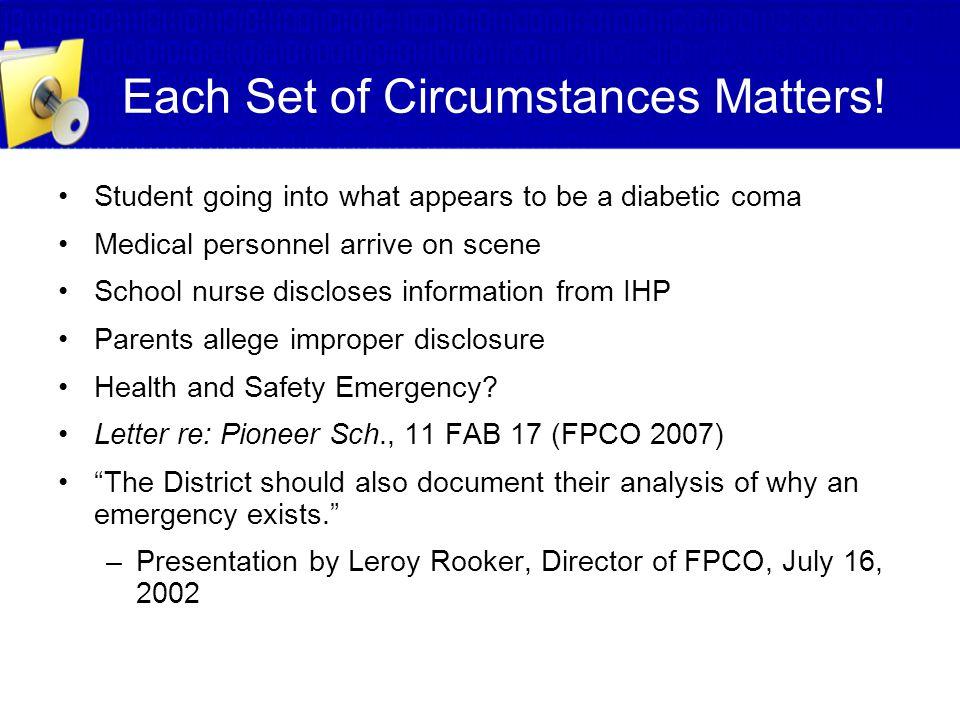 Each Set of Circumstances Matters!