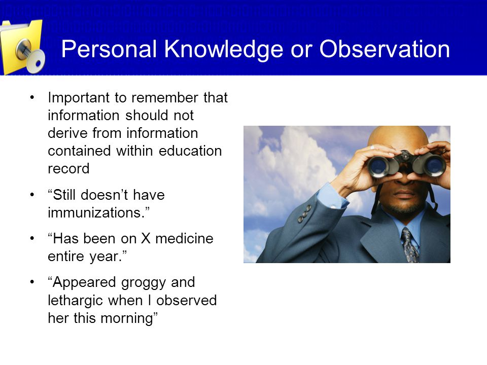 Personal Knowledge or Observation