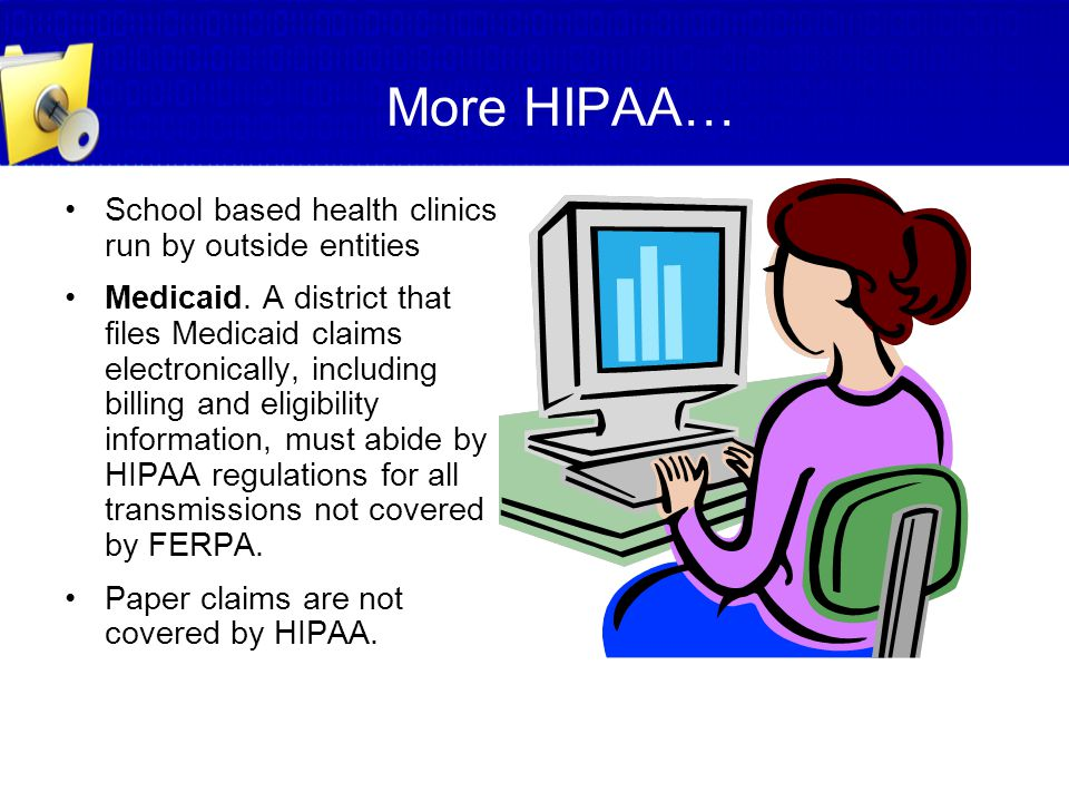 More HIPAA… School based health clinics run by outside entities